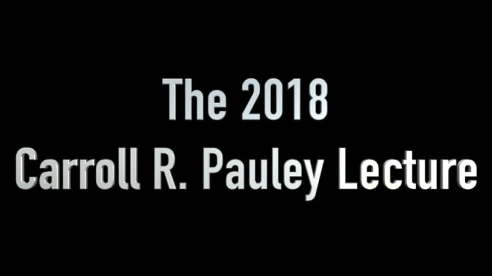 2018 Pauley Lecture