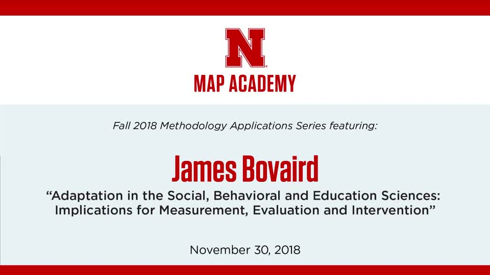 "James Bovaird: ""Adaptation in the Social, Behavioral and Education Sciences"""