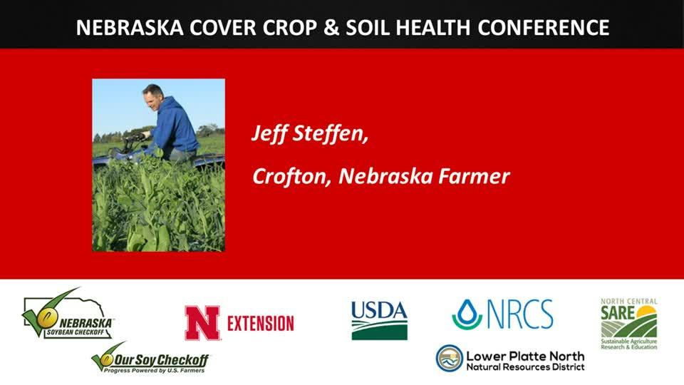 Nebraska Cover Crop & Soil Health Conference - Jeff Steffen