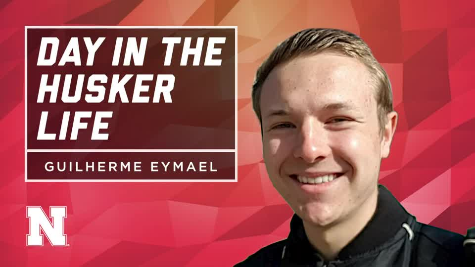 Day in the Husker Life | Guilherme Eymael | Brazil