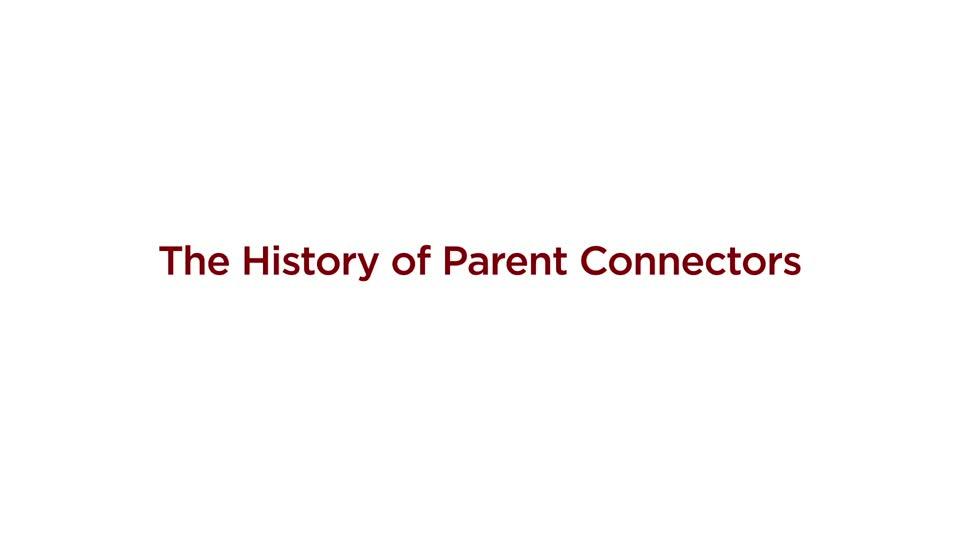 Parent Connectors History (Short)