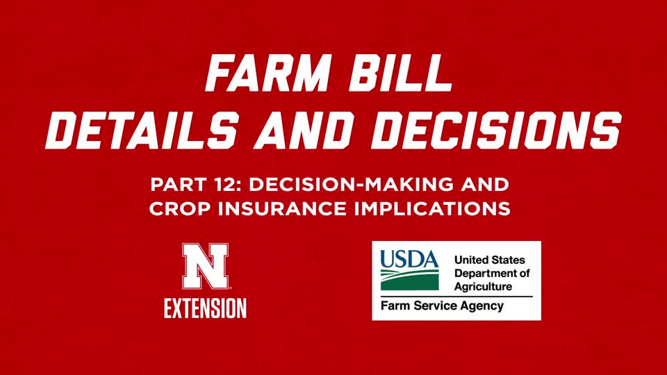 2018 Farm Bill Details and Decisions Part 12: Decision-making and Crop Insurance Implications