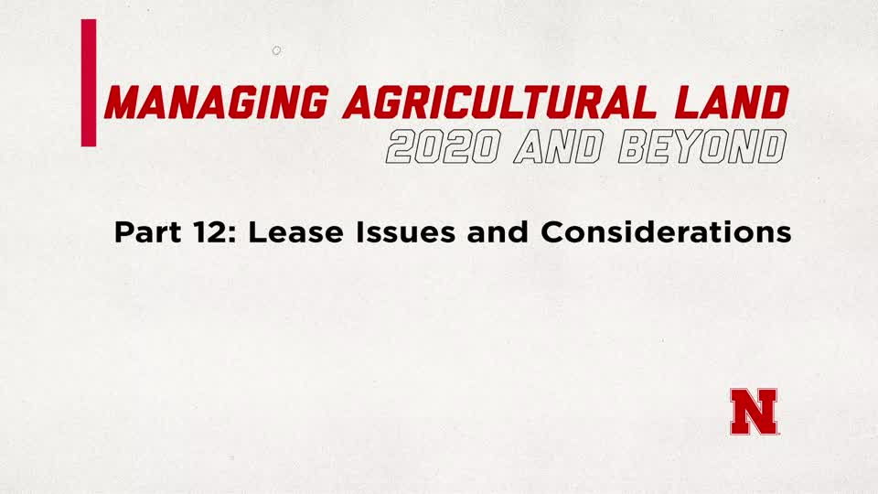 Managing Agricultural Land in 2020 and Beyond Part 12: Lease Issues and Considerations