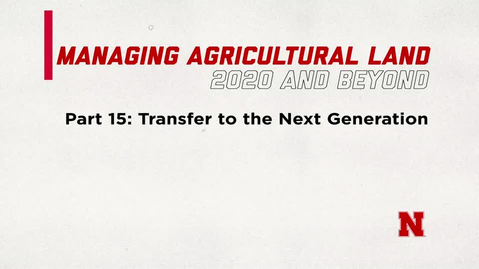 Managing Agricultural Land in 2020 and Beyond Part 15: Transfer to the Next Generation