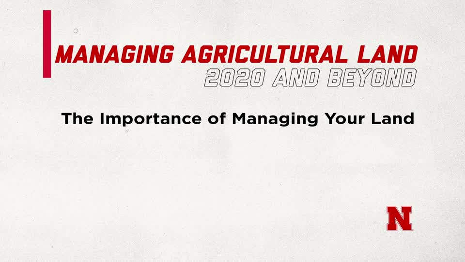 The Importance of Managing Your Land (Supplemental Material for Managing Ag Land in 2020 and Beyond)