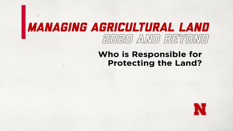 Who is Responsible for Protecting the Land? (Supplemental Material for Managing Ag Land in 2020 and Beyond)