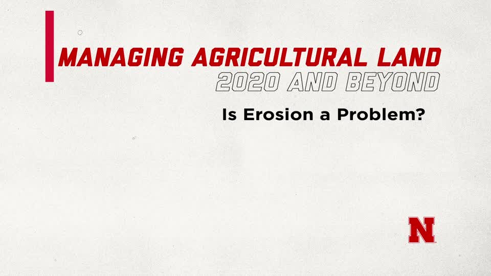 Is Erosion a Problem? (Supplemental Material for Managing Ag Land in 2020 and Beyond)