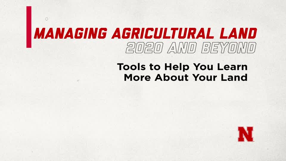Tools to Help You Learn More About Your Land (Supplemental Material for Managing Ag Land in 2020 and Beyond)