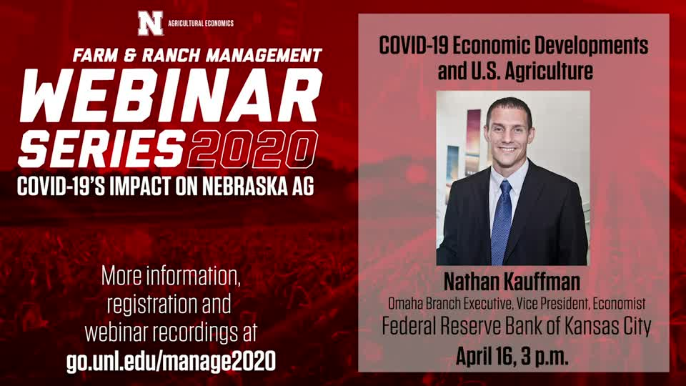 Webinar: COVID-19 Economic Developments and U.S. Agriculture with Nathan Kauffman, Kansas City Fed (April 16, 2020)