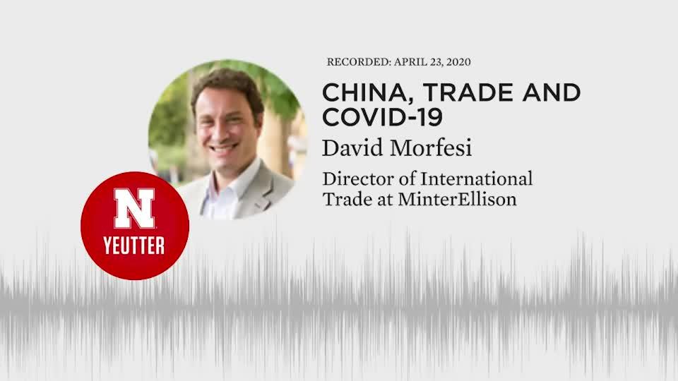 """China, Trade and Covid-19"" featuring David Morfesi"