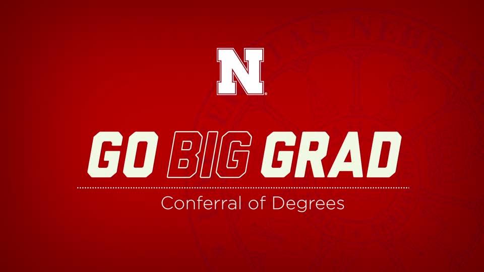 Go Big Grad | Conferral of Degrees