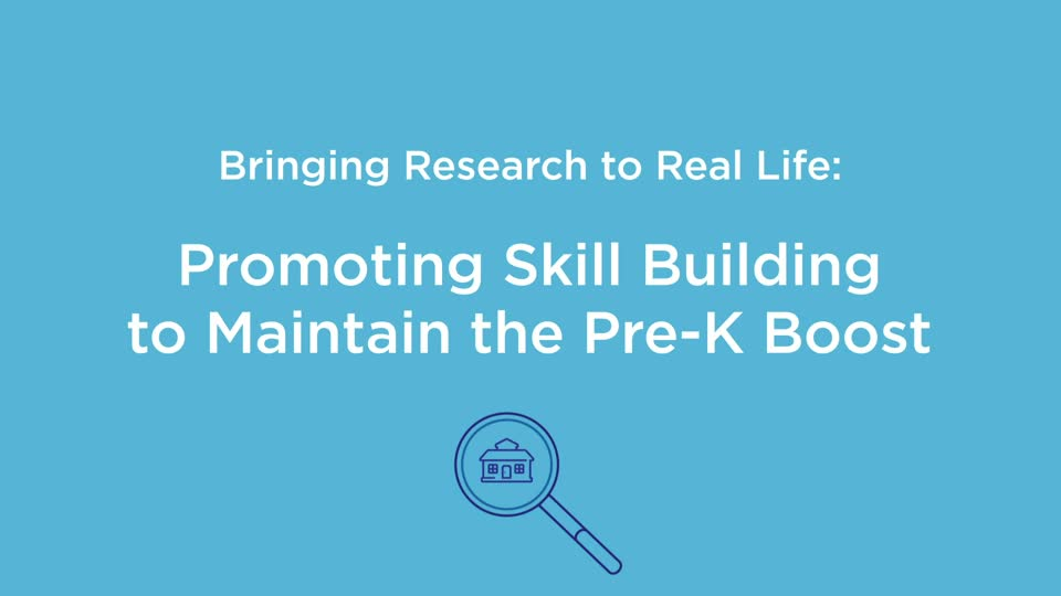 Bringing Research to Real Life: Promoting Skill Building to Maintain the Pre-K Boost