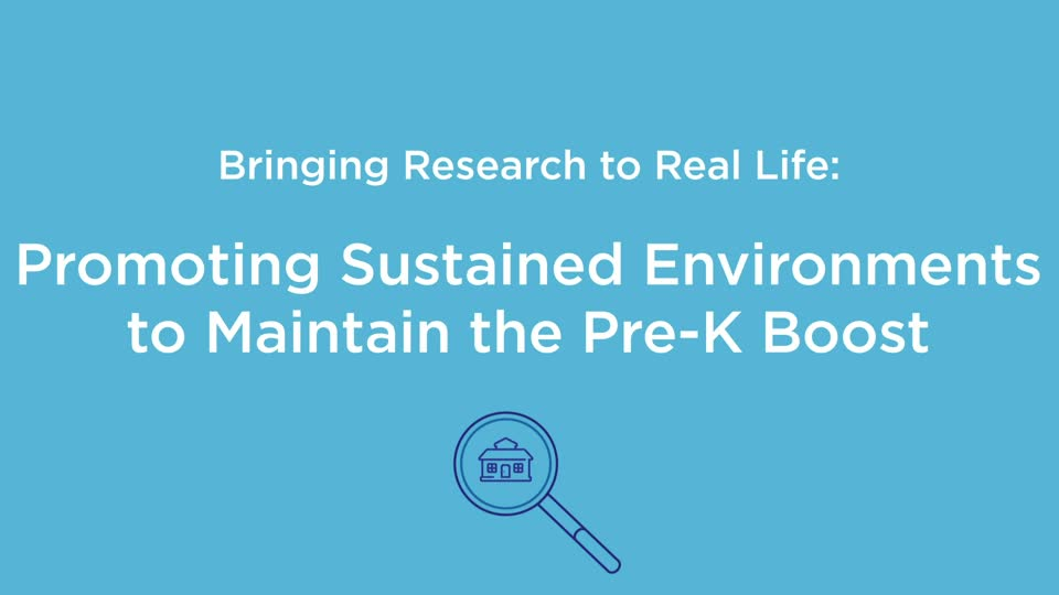 Bringing Research to Real Life: Promoting Sustained Environments to Maintain the Pre-K Boost