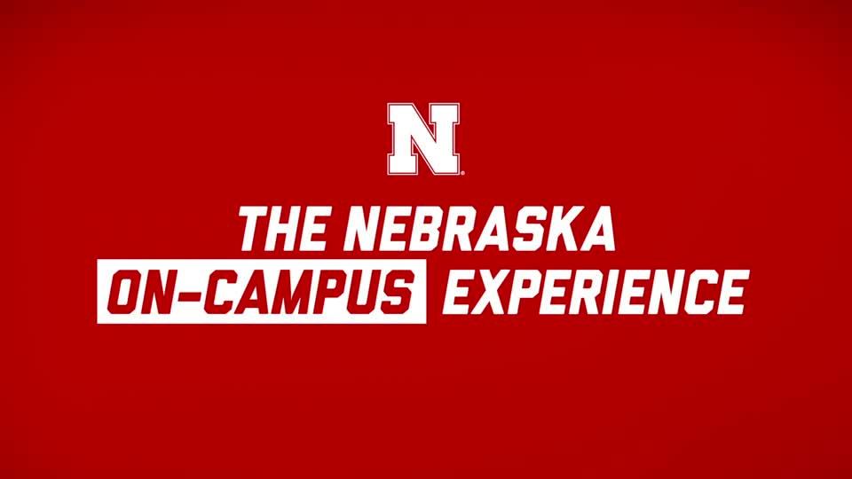 The Nebraska On-Campus Experience