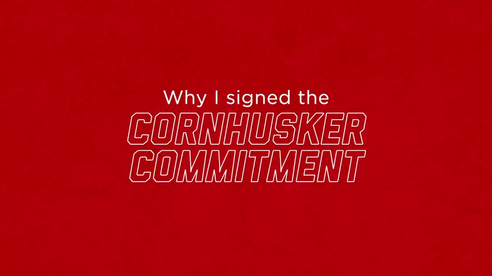 Cornhusker Commitment: Why I Signed