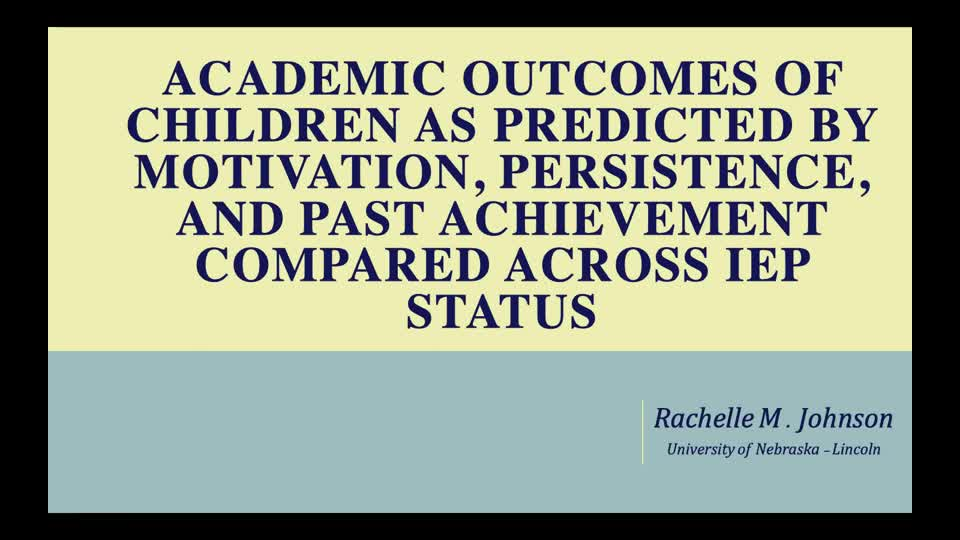 Academic Outcomes of Children as Predicted by Motivation, Persistence, and Past Achievement Compared Across IEP Status
