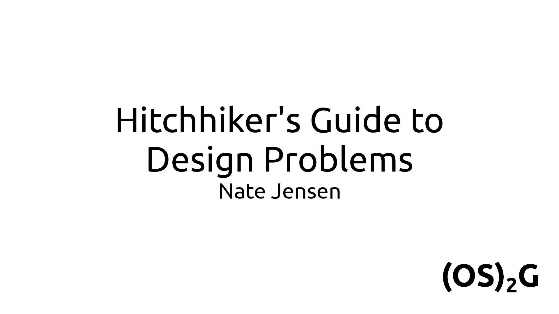 The Hitchhiker's Guide to Design Problems