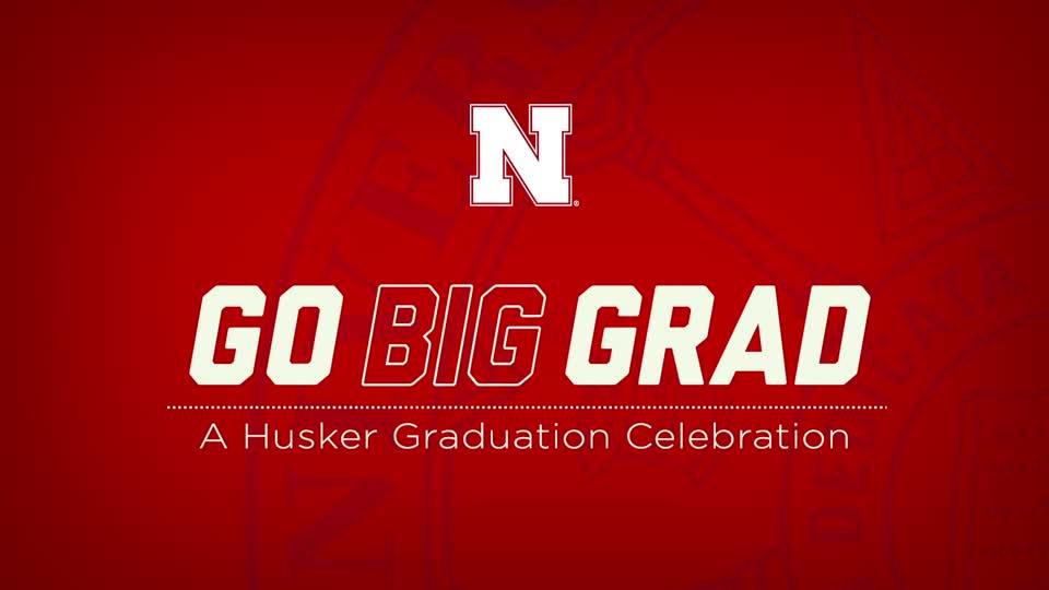 Go Big Grad: A Husker Graduation Celebration | August 2020