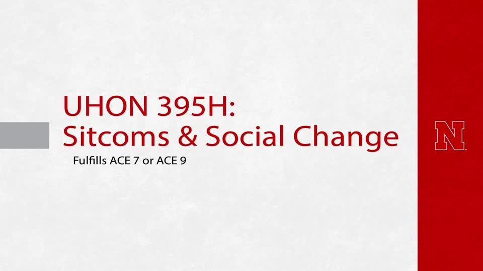 UHON 395H: Sitcoms & Social Change