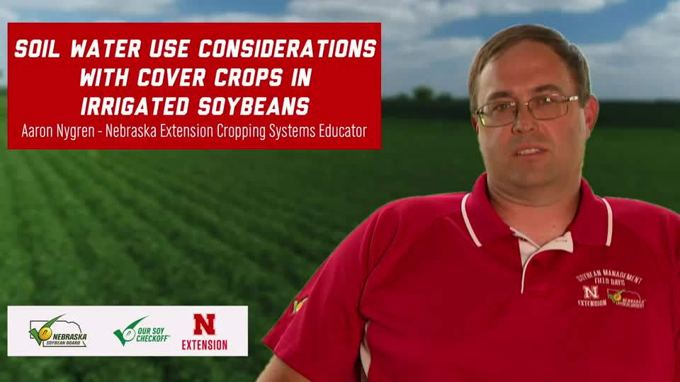 25 - 2020 Soybean Management Field Days - Soil Water Use Considerations with Cover Crops in Irrigated Soybeans