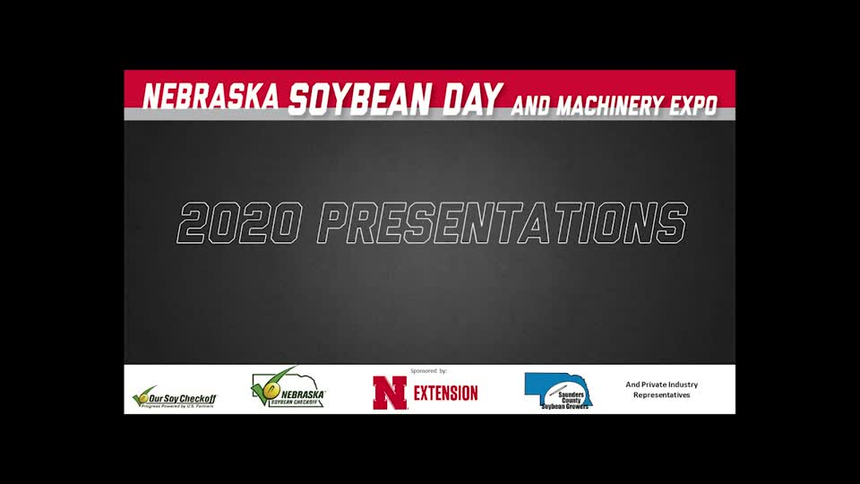 Video 1 - 2020 Virtual Nebraska Soybean Day and Machinery Expo
