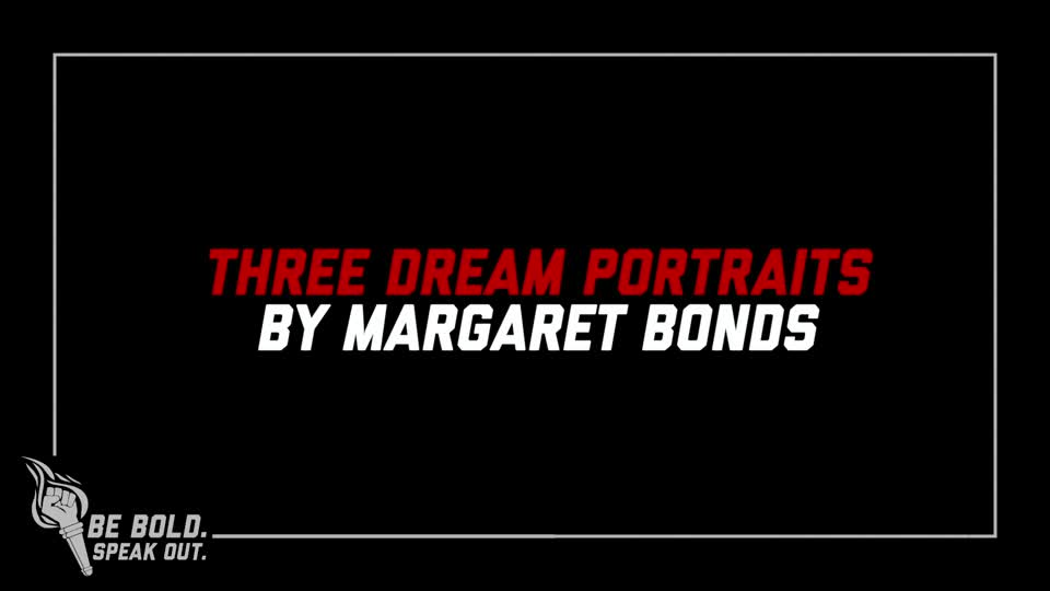 "Be Bold. Speak Out. ""Three Dream Portraits"""