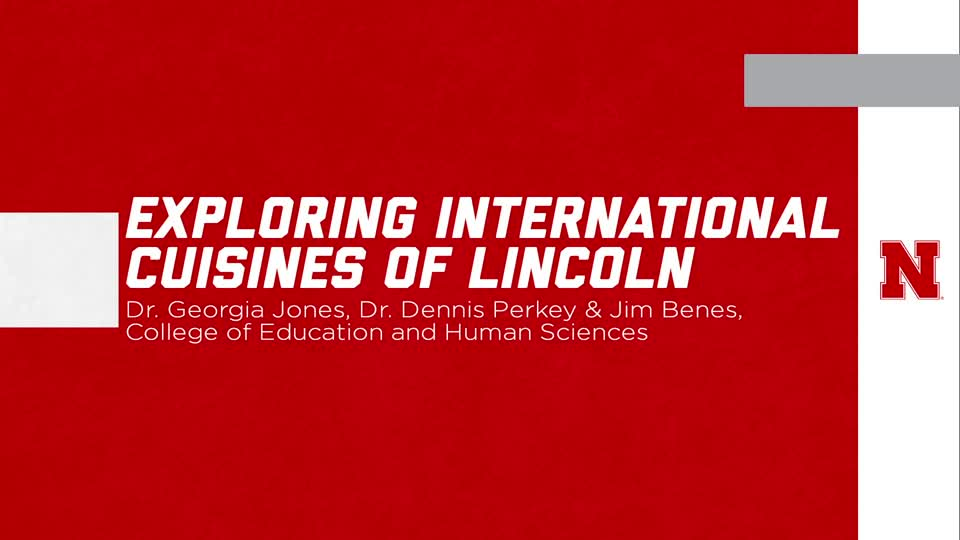 """UNL Global Experiences: """"Exploring International Cuisines of Lincoln"""""""