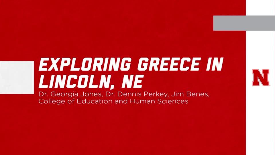 "UNL Global Experiences: ""Exploring Greece in Lincoln, NE"""