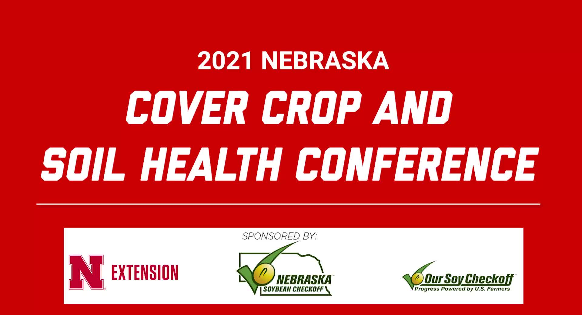 2021 Nebraska Cover Crop and Soil Health Conference - Introduction