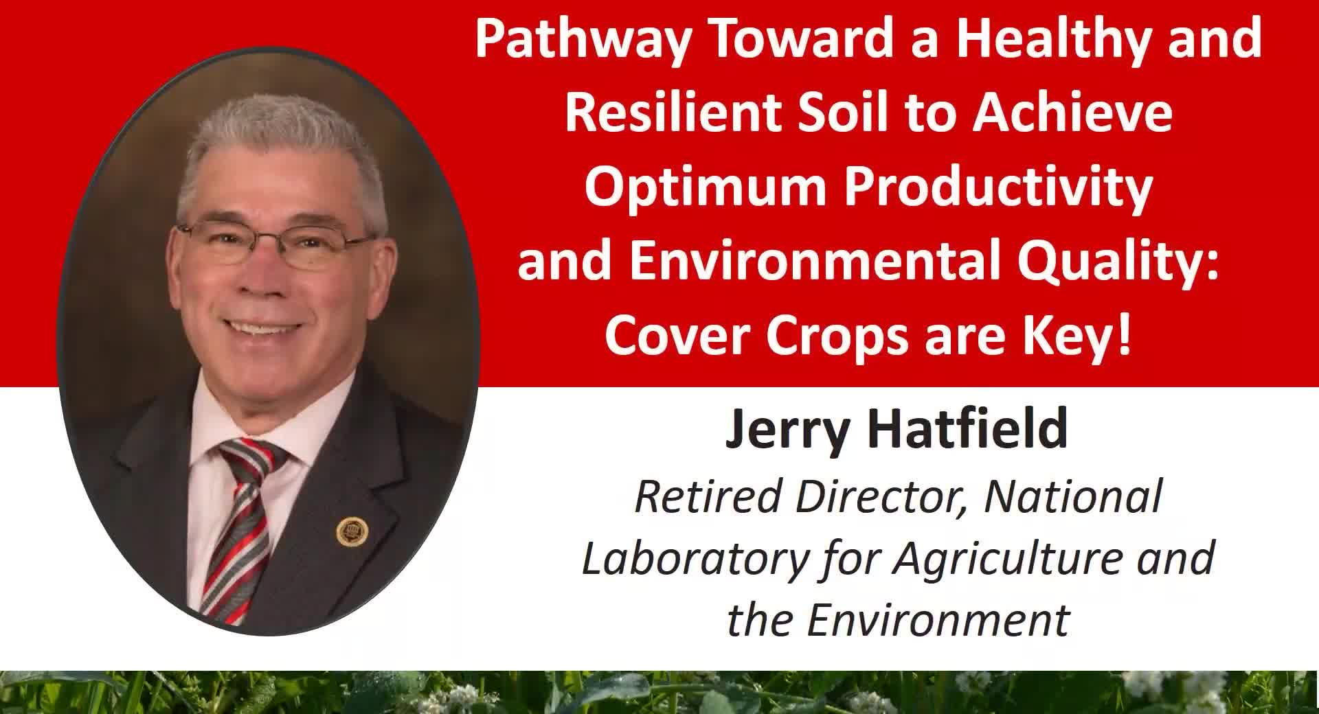 2021 Nebraska Cover Crop and Soil Health Conference - Jerry Hatfield