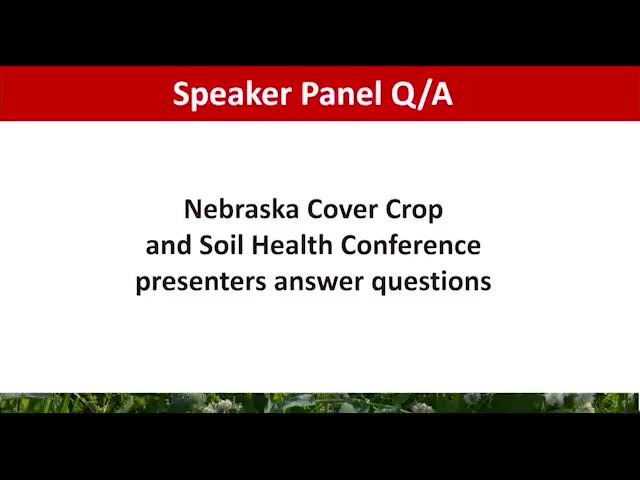 2021 Nebraska Cover Crop and Soil Health Conference - Panel Discussion