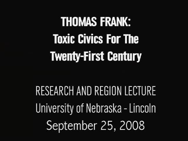 Thomas Frank: Toxic Civics for the Twenty-First Century