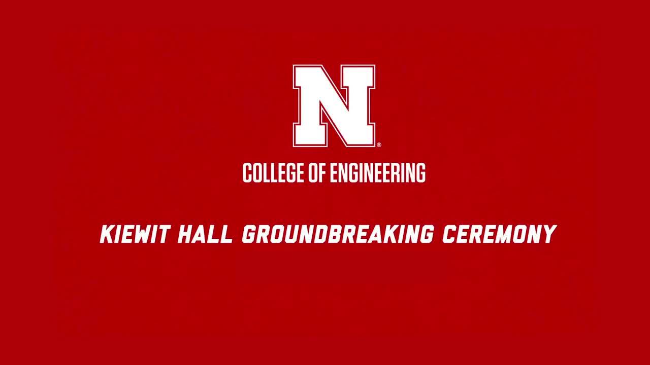 Kiewit Hall Groundbreaking | Remarks