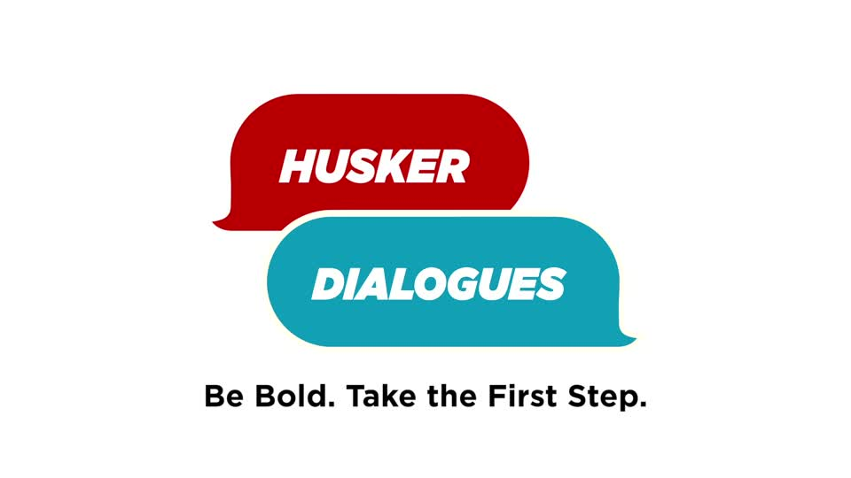 Husker Dialogues: Be Bold. Take the First Step.