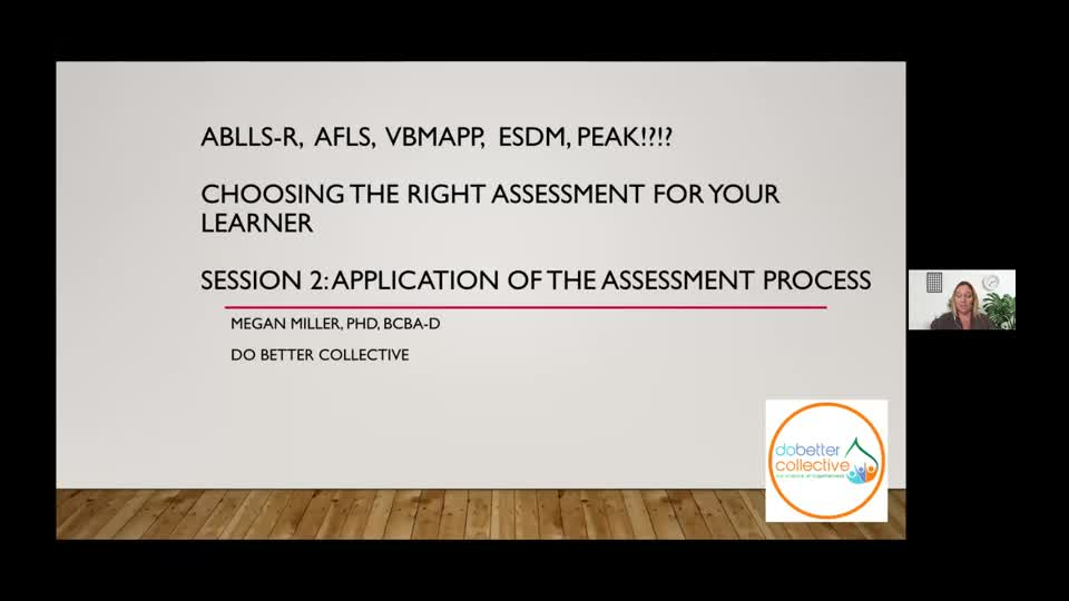 ABLLS-R, AFLS, VBMAPP, ESDM, PEAK!?!? CHOOSING THE RIGHT ASSESSMENT FOR YOUR LEARNER WITH AUTISM Session 2