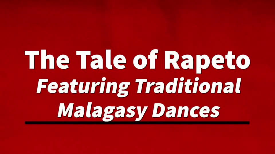 The Tale of Rapeto and Traditional Malagasy Dances