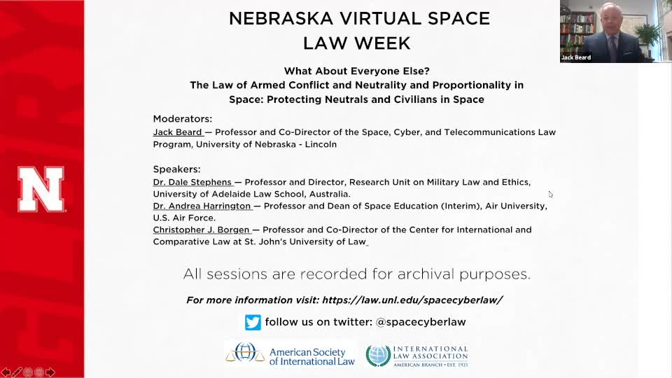 Nebraska Virtual Space Law Week - What About Everyone Else? The Law of Armed Conflict and Neutrality and Proportionality in Space: Protecting Neutrals and Civilians in Space