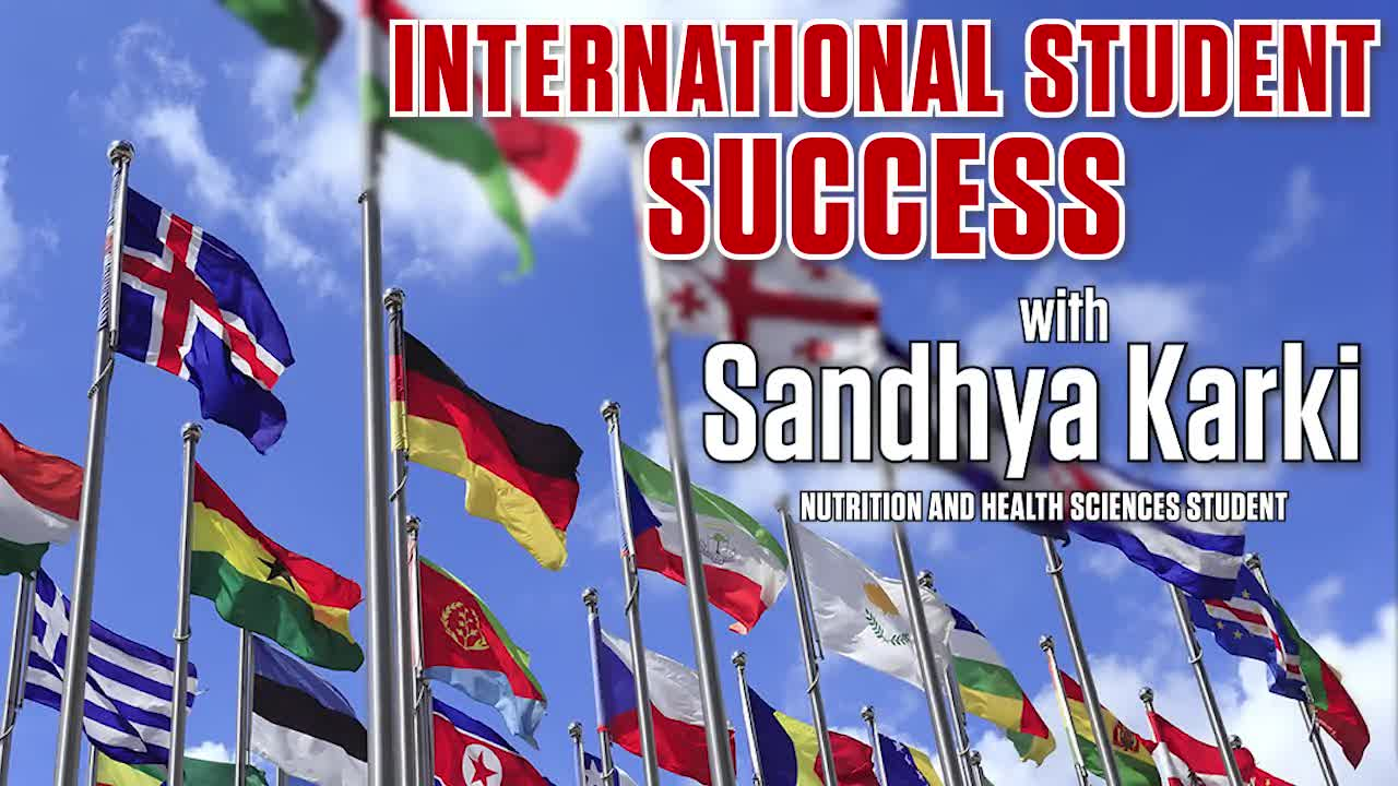 Stretching Your Strengths in CEHS - International Student Success with Dr. Paul Springer and Special Guest Sandhya Karki