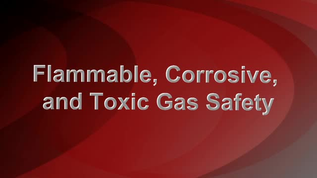 Flammable, Corrosive & Toxic Gas Safety