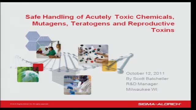 Safe Handling:  Highly Toxic Chemicals, Reproductive Toxins (Mutagens & Teratogens) and Biologically-derived Toxins