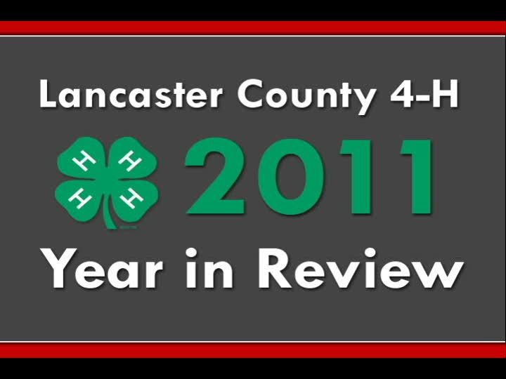 Lancaster County 4-H 2011 Year in Review