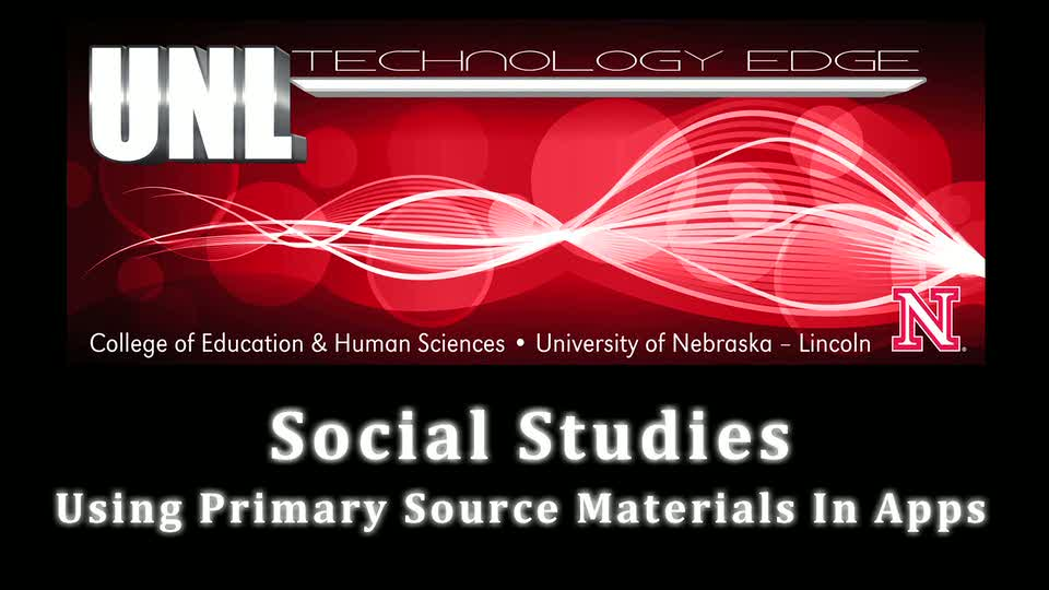 Tech Edge - Episode 22, Social Studies: Using Primary Source Materials In Apps