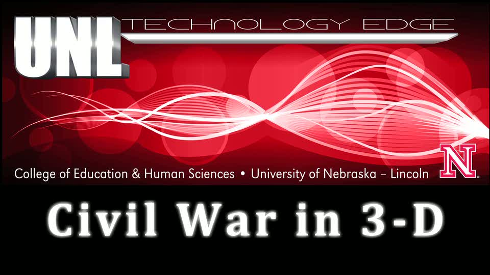 Tech Edge - Episode 23, Civil War in 3-D