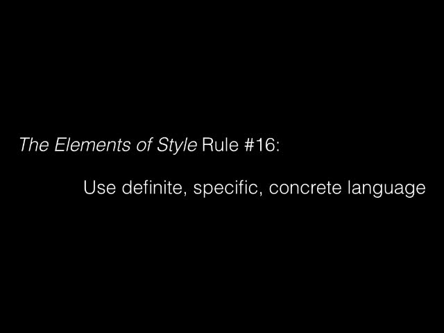 Elements of Style #16 - Use Concrete Language