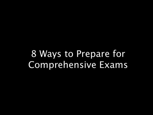 Eight Ways to Prepare for Comprehensive Exams