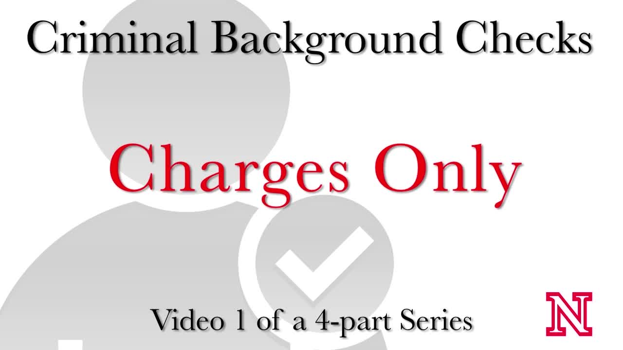 CEHS Criminal History Background Checks - Video 1 of 4 - Charges Only