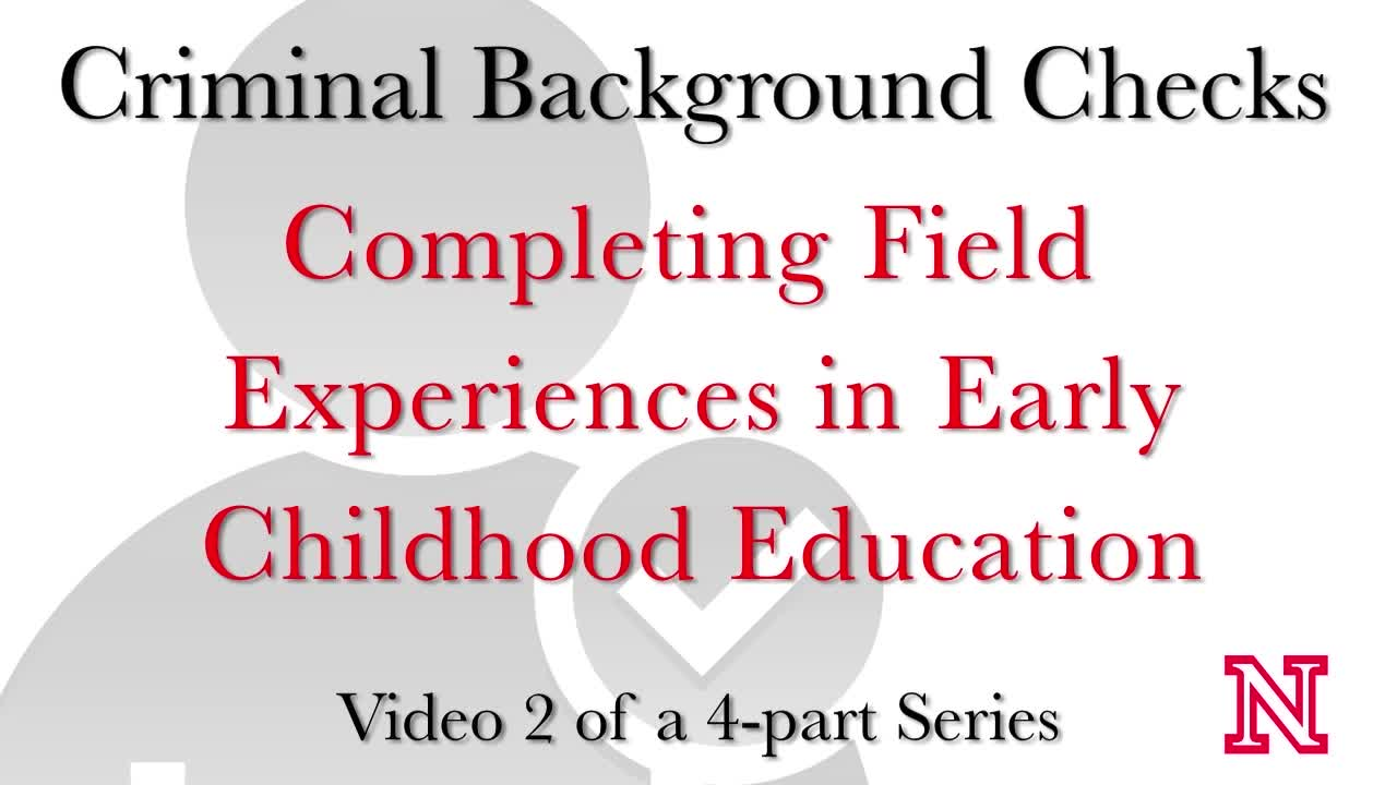 CEHS Criminal History Background Checks - Video 2 of 4 - Field Experiences