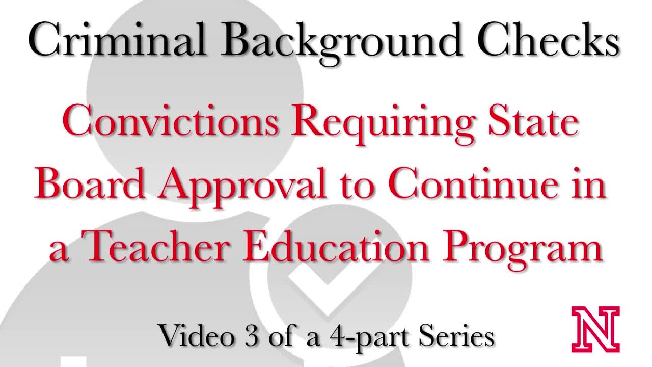 CEHS Criminal History Background Checks - Video 3 of 4 - Convictions Requiring State Board Approval