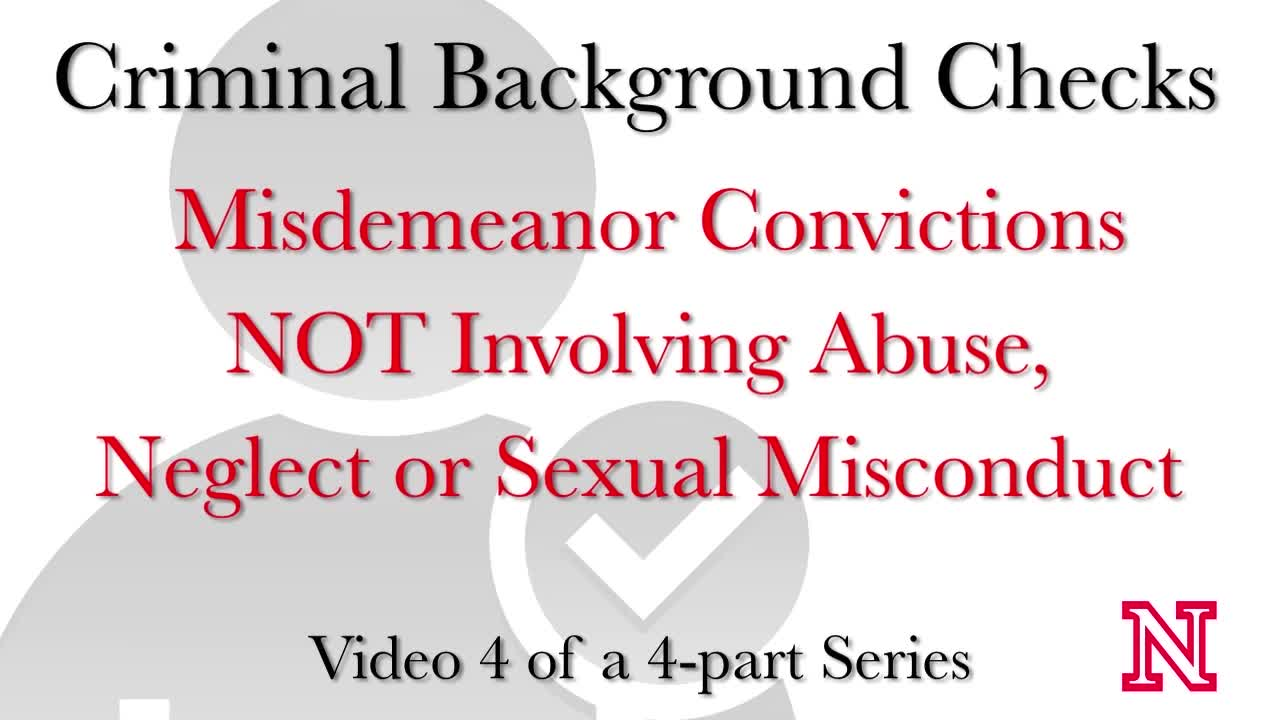 CEHS Criminal History Background Checks - Video 4 of 4 - Misdemeanor Convictions