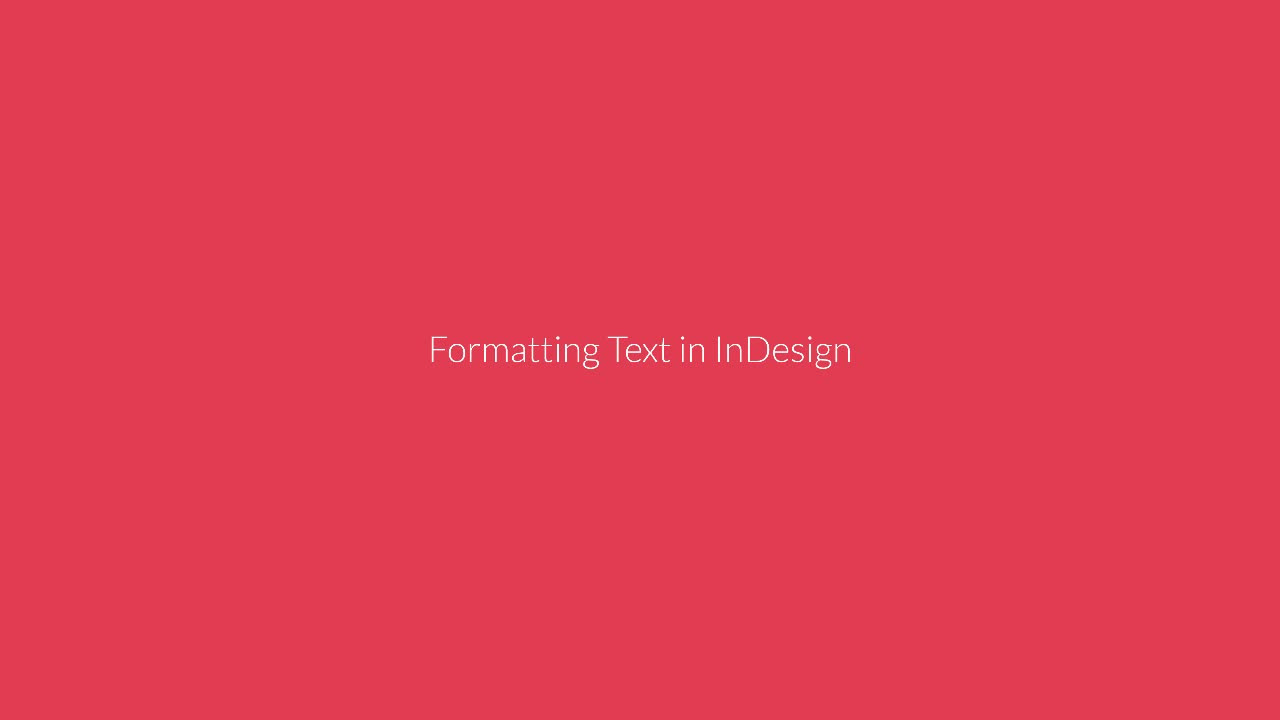 Formatting Text in InDesign